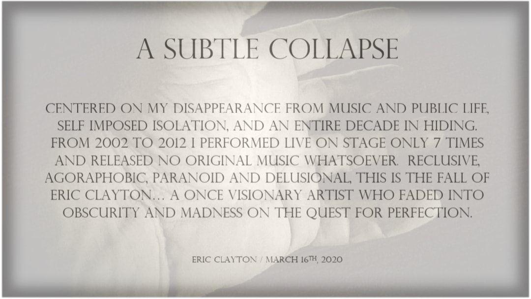 "Eric Clayton, Liner Notes zu ""A Subtle Collapse"", 2020"