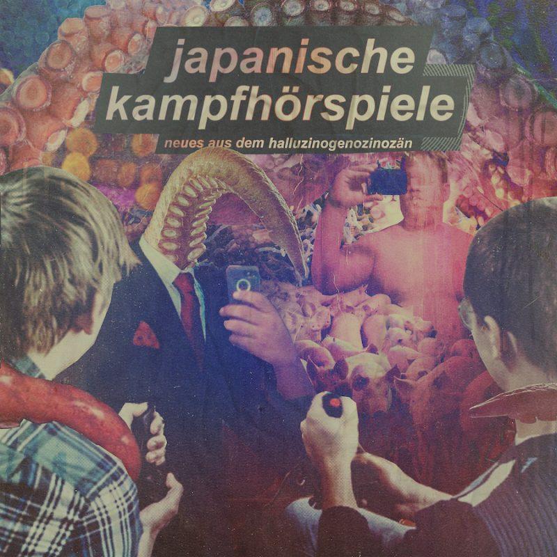 Japanische Kampfhörspiele - Neues aus dem Halluzinogenozinozän Cover